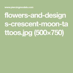 flowers-and-designs-crescent-moon-tattoos.jpg (500×750)