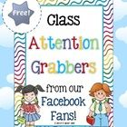 FREE Class Attention Grabbers from our Facebook Fans PDF file    This download would be a great addition to most K-4 classrooms.     The list of attent...
