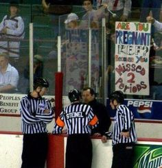 This hockey poster is the best thing ever! --32 Hilarious Fan Signs That Deserve Their Own Standing Ovation