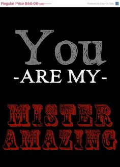 New Year 50 Sale You are My Mister Amazing  18 by FrozenTimePhoto, $25.00
