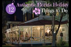 Authentic Florida shares twelve things to do and places to visit for the holidays that will remind you of simpler times keeping you in the spirit of the season - a la Old Florida.
