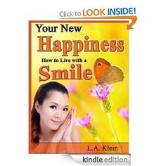 FREE on 7/1  Your New Happiness: How to Live with a Smile - Find Inspiration, Motivation and Joy