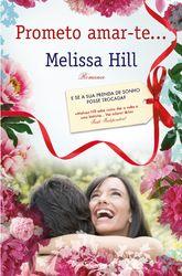 Prometo Amar-te  Melissa Hill  5ª Essência