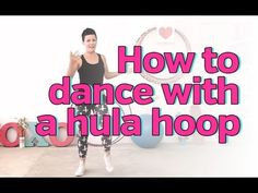 A great 1st intro to basic hoop dancing that anyone can do!  Hula Hooping: How to Move and Dance with a Hula Hoop