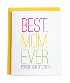 """I <3 this. My Mom would always say """"Period! End of story!"""" when she wanted to make a point. I only wish she were here to receive this card."""