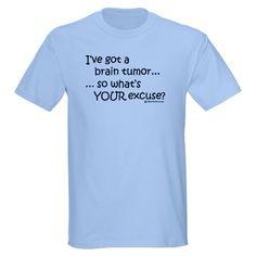 Brain Tumor Ash Grey T-Shirt I just had to laugh I could so hear Mark saying this!!!!