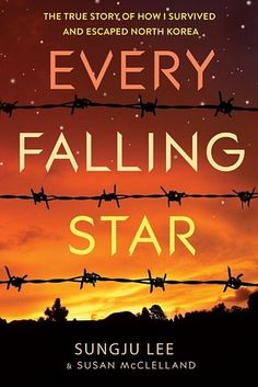 Every Falling Star: The True Story of How I Survived and Escaped North Korea by Sungju Lee | 25 Fall Books Goodreads Users Are Most Excited About