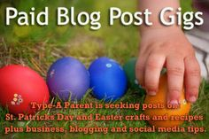 Type-A Parent is seeking bloggers for paid gigs. February we are looking for posts on Easter and St. Patricks Day crafts and recipes, plus business, blogging and social media tip posts.