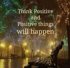 think positive and postive things will happen. I positivly think that yhinking positive, positive things will happen. Are you thinking positive today :-))) Think Positive Thoughts, Positive Vibes, Positive Quotes, Happy Thoughts, Calm Quotes, Positive Living, Staying Positive, Positive Mindset, Positive Affirmations