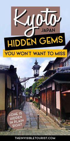 Kyoto Hidden Gems You Won't Want to Miss   The Invisible Tourist #kyoto #kyotojapan #kyotoitinerary #kyotothingstodo #hiddengems #kyototravel #JapanTravelHolidays
