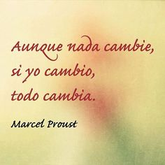 AUNQUE NADA CAMBIE… - Álex Rovira Moon Quotes, Wise Quotes, Wise Sayings, Marcel Proust Frases, Motivational Messages, Inspirational Quotes, Some Good Quotes, More Than Words, Spanish Quotes