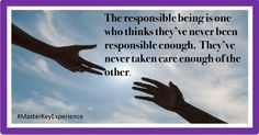 Learn to be a true responsible being with #MKE #MasterKeyExpeerience #TheresNothingLikeIt