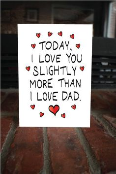 Funny Card for Mom love you more than dad cute funny by MAJIKATZ