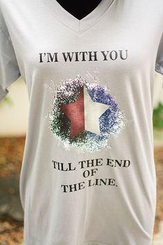I'm with you till the end of the line t shirt.