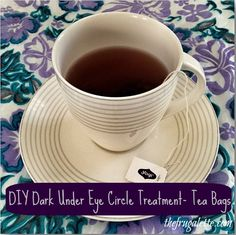 To help diminsh dark under eye circles, put tea bags on your eyes!