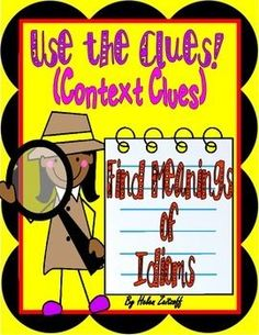 Turn+students+into+reading+detectives+to+understand+the+meanings+of+idioms.+Students+use+highlighted+sentence+clues+to+determine+the+meaning+of+an+idiom+in+a+sentence.Students+highlight+sentence+clues+that+assist+to+select+the+correct+meaning+of+the+idiom.Highlighted+clues+lead+to+meaning+selection+from+multiple+choice+answers+or+having+students+write+their+own+interpretation+of+the+idiomatic+expression.Aid+comprehension+and+vocabulary+skills.Lots+of+practice!