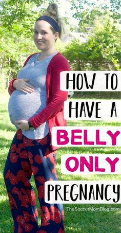 How to have a belly only pregnancy the healthy way - no dieting, no extreme workouts. How to keep pregnancy weight gain in the healthy range, from a mom of 3.    #pregnancy #healthyliving #newmoms #fitness #baby via @soccermomblog