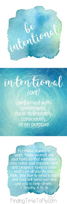 Love these motivational printables about how to be intentional. Bible verse 1 Timothy 4:15-16 about being intentional and definition of intentional.