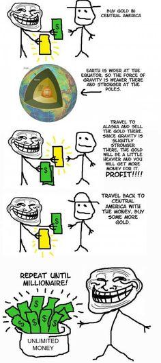 Troll science : Unlimited money