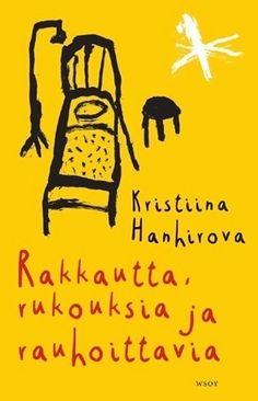 Kristiina Hanhirova: Rakkautta, rukouksia ja rauhoittavia
