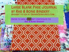 Do you love blank journals and books? Enter to win a $75 gift certificate for Rag and Bone Bindery! http://www.orangespiralarts.com/