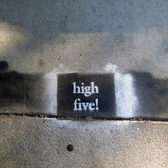 Found In A Neighborhood, Encouraging Street Art That Would Brighten Your Day
