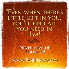 Never give up, Look up!
