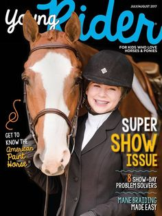 Young Rider - an equestrian magazine for children ages 8 to Find articles about improving skills, horse health, grooming, showing, and more. Animal Magazines, Horse Magazine, Horse Facts, American Paint, Western Pleasure, Horse Care, Horse Riding, Getting To Know, Animals And Pets
