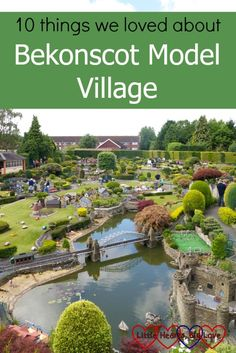Sharing 10 things we loved about our recent days out at Bekonscot Model Village