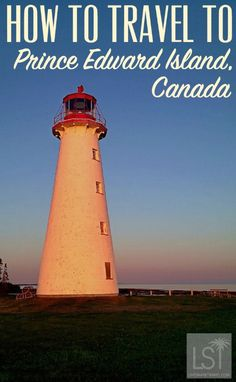 How to travel to Prince Edward Island, Canada