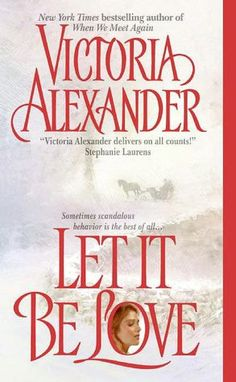 Let It Be Love by Victoria Alexander. One of favourite books :D