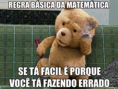 Matemática fácil... É algo que não pode ser...