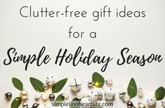 Buying thoughtful clutter-free gifts lets you express love for those you care about, without cluttering their homes. Here are 40 clutter-free gift ideas!