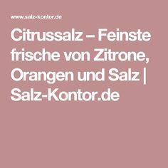 Citrussalz – Feinste frische von Zitrone, Orangen und Salz   Salz-Kontor.de