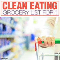 Clean Eating Grocery List for 1 - delicious recipes to start your clean eating journey!  #cleaneating #grocerylist