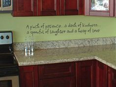 A pinch of patience...a dash of kindness...a spoonful of laughter...and a heap of love kitchen decal for the home...love this one!