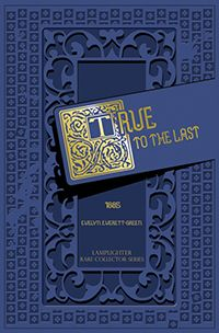 True to the Last: I want to read this book! On Lamplighter online store!