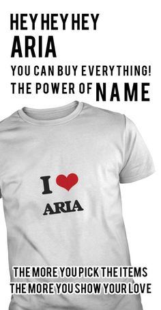 Get this Aria tshirt for you or someone you love. Please like this product and share this shirt with a friend. Thank you for visiting this page.
