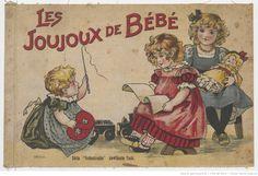 Joujoux de Bébé,  collections numérisées dans Gallica, Fonds Heure Joyeuse (Paris)