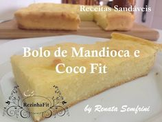 Bolo de Mandioca e Coco Fit - YouTube