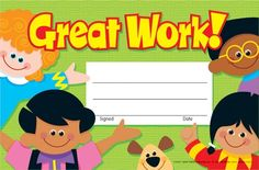 Great Work! Recognition Awards. Reward your students for their special achievements!