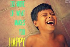 do more of what makes you happy LOOTB Great Smiles, What Makes You Happy, Happy Life, Inspirational Quotes, Wisdom, Make It Yourself, Words, Cute, How To Make