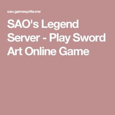 SAO's Legend Server - Play Sword Art Online Game