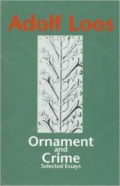 Ornament and Crime: Selected Essays. (Studies in Austrian Literature, Culture, and Thought. Translation Series): Adolf Loos, Michael Mitchell (Translator), Adolf Opel: 9781572410466: Amazon.com: Books