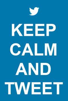 Keep calm and tweet. Para quem lê a montanha de notícias ruins nos jornais e não consegue ficar quieto/calado.