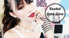 How To Make: Beaded Hand Glove-Inspired by CARA, via YouTube.