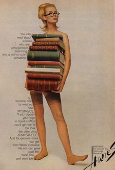 """The Evolution of Sexy Librarians in Pop Culture <> 1965 ad for Hanes Mystrece features a nude woman with glasses and a stack of books, channeling that sexy librarian look. The copy reads, """"You can read about women who are unforgettable, disarming, and a not-so-quiet sensation, or, become one by wearing new Mystrece."""""""