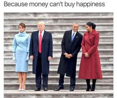 The best memes, tweets and jokes about Donald Trump's presidential inauguration.: Money Can't Buy Happiness