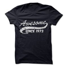 Grab this Awesome shirt now... http://www.sunfrogshirts.com/Awesome-since-1973-nsar.html?7400