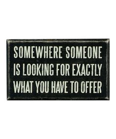 Look what I found on #zulily! 'Somewhere Someone' Wall Sign by Primitives by Kathy #zulilyfinds